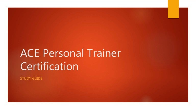 Ace Personal Trainer Certification Notes