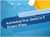 Achieving your goals in 9 Simple Steps