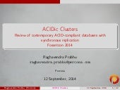 Acidic clusters - Review of contemporary ACID-compliant databases with synchronous replication - Fossetcon 2014