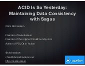 JavaOne2017: ACID Is So Yesterday: Maintaining Data Consistency with Sagas