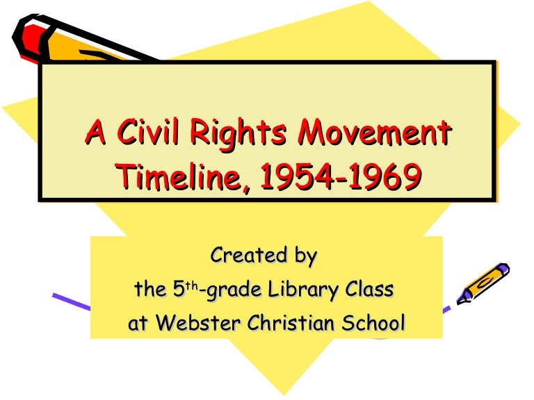 A civil rights movement timeline, 1954 1969