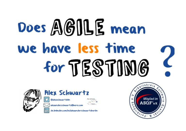 Does agile mean having even less time for testing?!