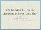 "The Mindful Instruction Librarian and the ""One-Shot"""
