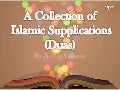 A collection of Islamic Supplications- Duas
