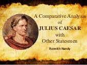 A Comparative Analysis of Julius Caesar with other statesmen