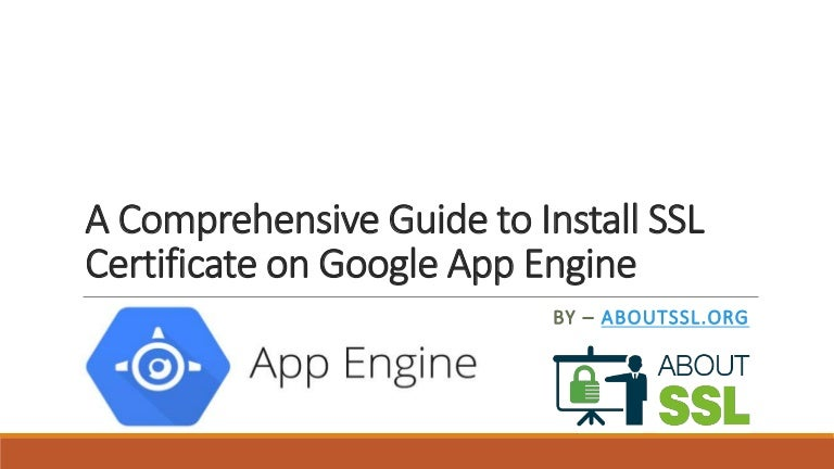 A Comprehensive Guide To Install Ssl Certificate On Google App Engine
