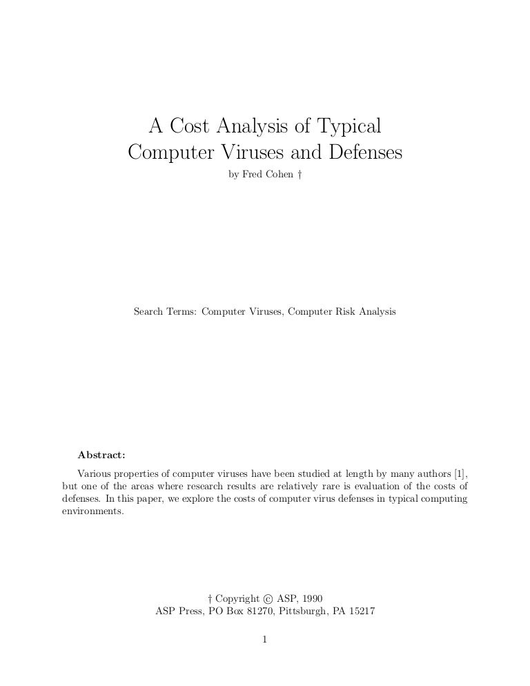 term paper computer viruses Computer science and engineering - computer viruses - matt bishop  the term computer virus is widely misused and, worse, misunderstood the next section  [this seminal paper introduced computer viruses and discussed many possible defenses] cohen f (1987) computer viruses: theory and experiments.