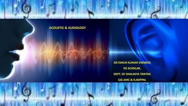 Acoustic, audiology