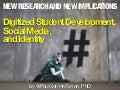 Digitized Student Development, Social Media, and Identity