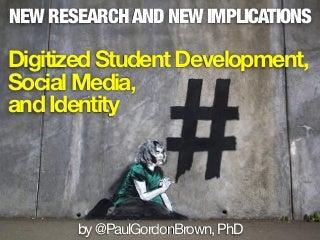 Digitized Student Development, Social Media, and Identity