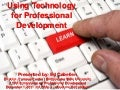 Using Technology For Professional Development