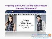 Acquiring stylish and durable winter wears from woollen wear
