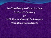 Lawyers in the 21st Century
