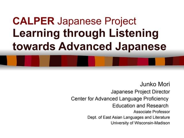 Learning through Listening towards Advanced Japanese