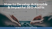 Actionable and Impactful SEO Audits  #SearchNorwich