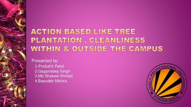 Action based like tree plantation , cleanliness within and