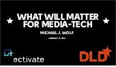 What Will Matter For Media-Tech