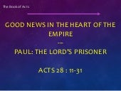 Acts 28 11 31 - the lord's prisoner
