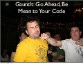 Gauntlt: Go Ahead, Be Mean to your Code