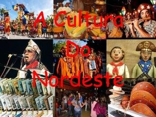 A cultura do nordeste