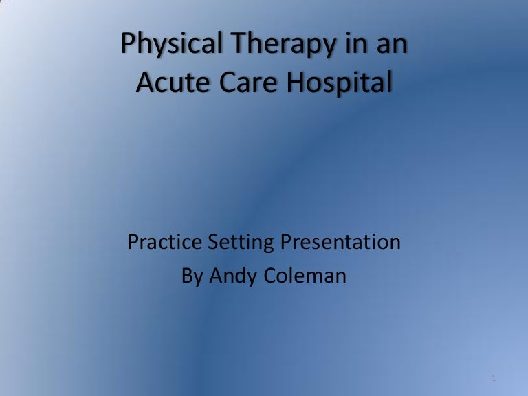 acutecarephysicaltherapy-091112152107-phpapp02-thumbnail-4.jpg?cb=1258039457