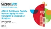 IBM Connect 2014 - AD206: Build Apps Rapidly by Leveraging Services from IBM Collaboration Solutions