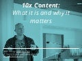 10x Content: What it is and Why it Matters