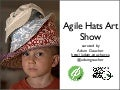Agile Hats Art Show