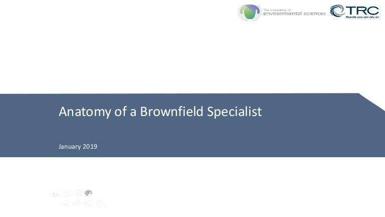 Anatomy Of A Brownfield Specialist