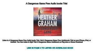 A Dangerous Game Free Audio books Trial