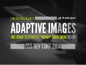 [CSSDevConf] Adaptive Images in Responsive Web Design 2014