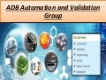 ADB Automation and Validation Group Automation Control Systems