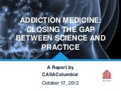 Addiction Medicine: Closing the Gap between Science and Practice