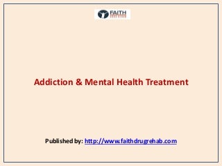 Addiction & mental health treatment