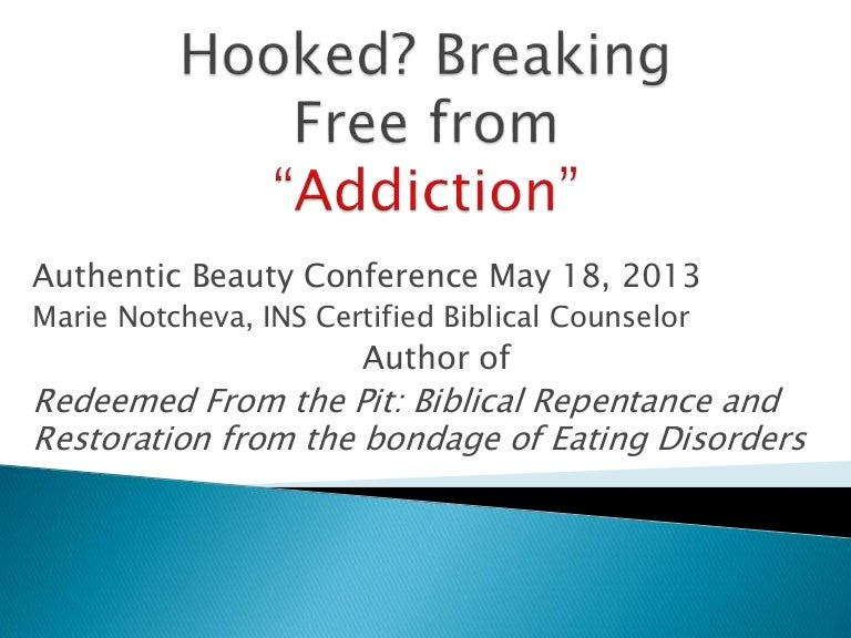 Hooked? Breaking Free from Addiction