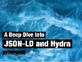 A Deep Dive into JSON-LD and Hydra