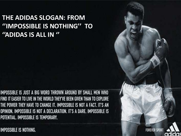 Articulación Realista Ingenieros  THE ADIDAS SLOGAN: FROM ''IMPOSSIBLE IS NOTHING'' TO ''ADIDAS IS ALL…