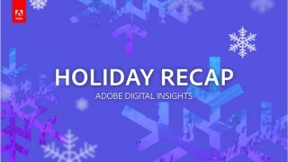 Adobe Digital Insights Holiday Recap Report 2017