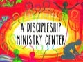 Envisioning A Discipleship Ministry Center