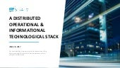 """A Distributed Operational and Informational Technological Stack"""