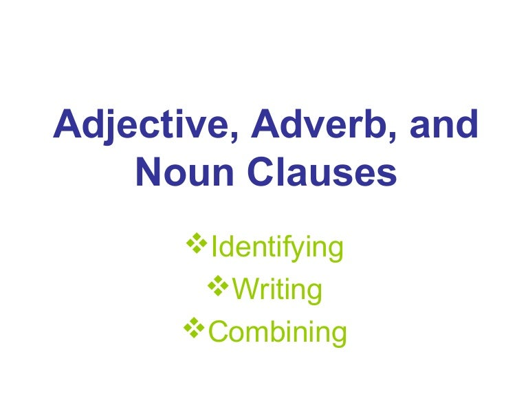 Adjective adverbandnounclausesadjective – Noun Clauses Worksheet
