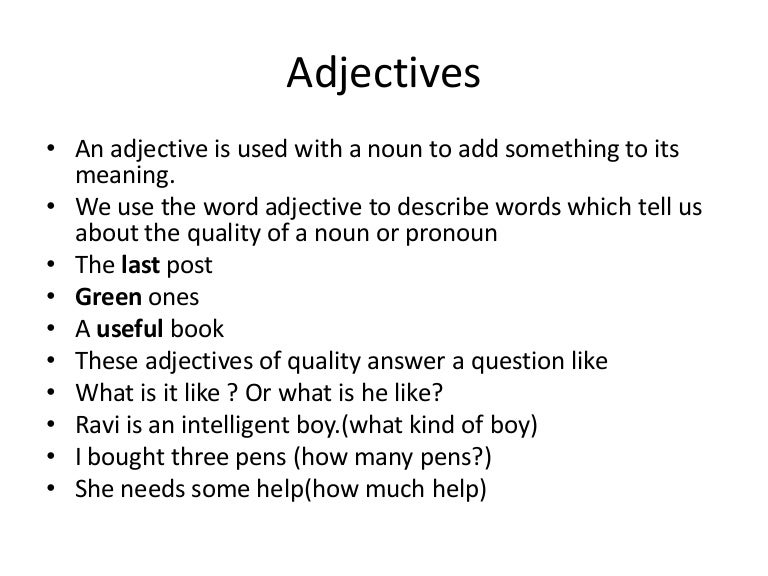 Adjectives and adverbs: comparative and superlative forms.