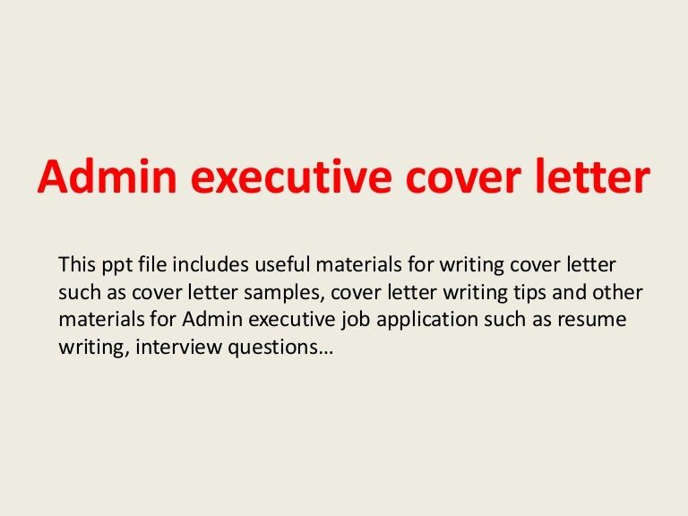 adminexecutivecoverletter-140305033309-phpapp02-thumbnail-4.jpg?cb=1393990415