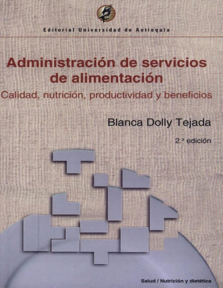 libro administracion de servicios de alimentacion blanca dolly tejada pdf