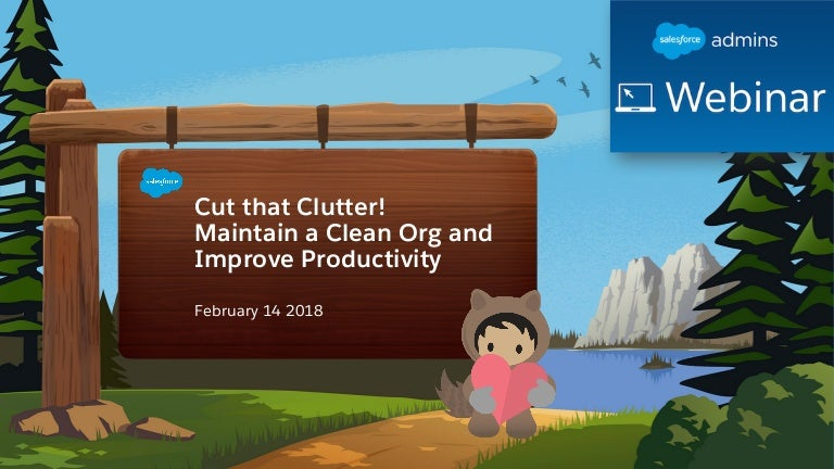 Webinar: Cut that Clutter! Maintain a Clean Org and Improve