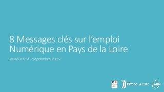 8 messages clés sur l'emploi numérique en Pays de la Loire