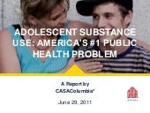 Adolescent Substance Use: America's #1 Public Health Problem