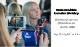 Hands-On Mobile Journalism Workshop