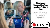 Teaching LIVE Storytelling Across Mobile and Social Platforms