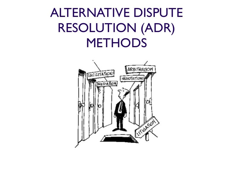 alternative dispute resolution clause for learning Alternative dispute resolution (adr) the solution addresses - prepare an alternative dispute resolution (adr) clause that can be used by a learning team to resolve disagreements among the learning team members.